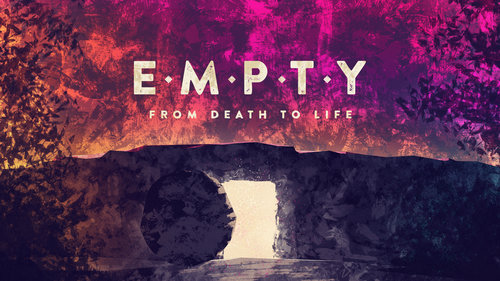 Empty - From Death to Life