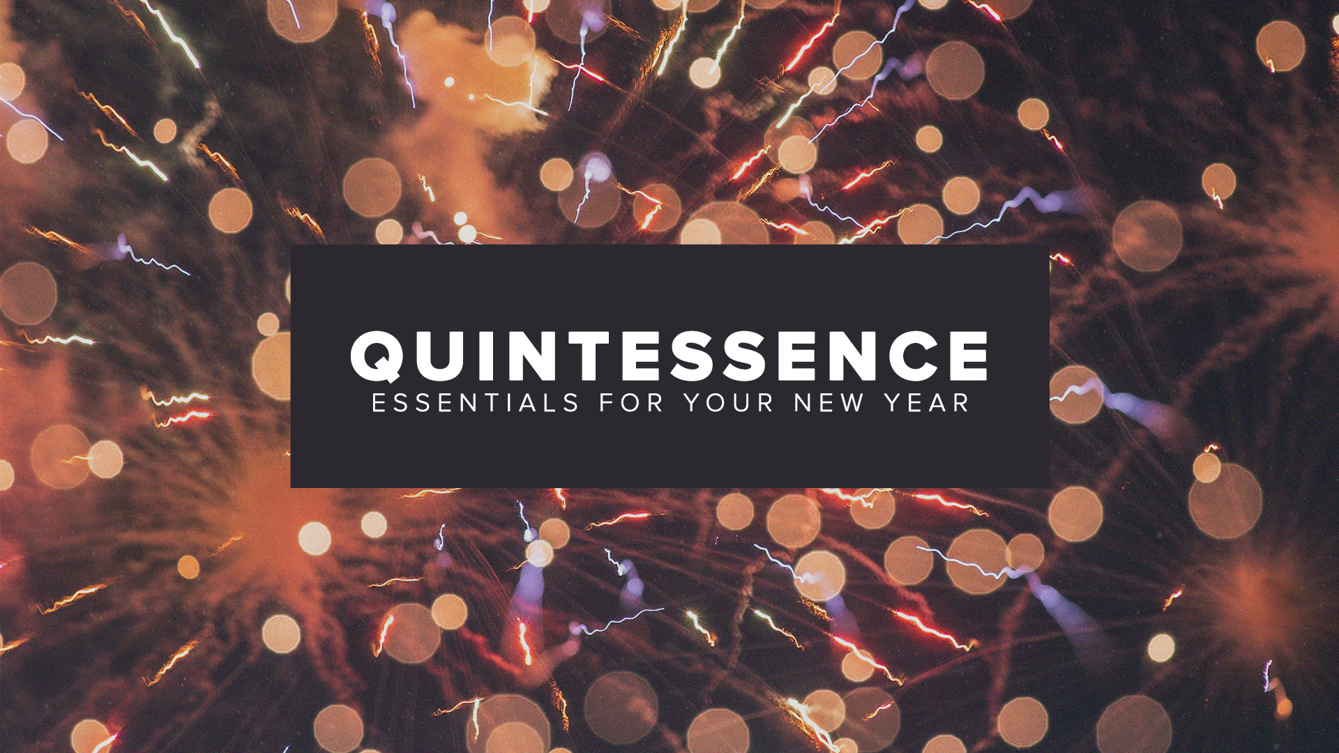 Quintessence - Essentials For Your New Year
